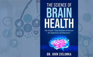 The Science of Brain Health – The Simple 7 Step Solution to Prevent the Nightmare of Alzheimer's